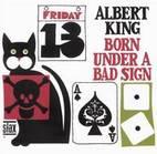 Albert King: Born Under A Bad Sign