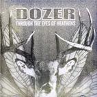 Dozer: Through The Eyes Of Heathens