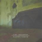 Carl Creighton: 11 North