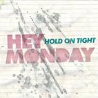 Hey Monday: Hold On Tight