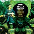 Dan Kelly: Dan Kelly's Dream