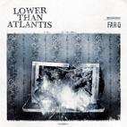Lower Than Atlantis: Far Q