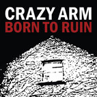 Crazy Arm: Born To Ruin