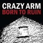 Crazy Arm: Born To Ruin