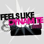 Feels Like Dynamite