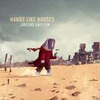 Hands Like Houses: Ground Dweller