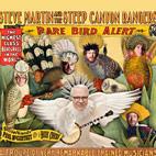 Steve Martin and the Steep Canyon Rangers: Rare Bird Alert