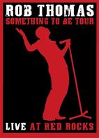 Rob Thomas: Something To Be: Live At Red Rocks [DVD]