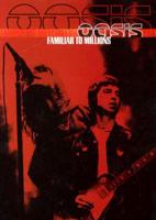 Oasis: Familiar To Millions [DVD]