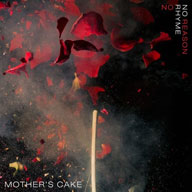 Mother's Cake: No Rhyme No Reason