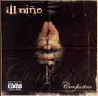 Ill Niño: Confession