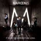 Maroon 5: It Won't Be Soon Before Long