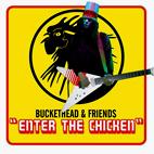 Buckethead: Enter The Chicken
