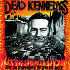 Dead Kennedys: Give Me Convenience Or Give Me Death