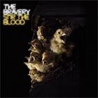The Bravery: Stir The Blood