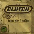 Clutch: Robot Hive / Exodus