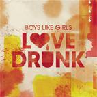 Boys Like Girls: Love Drunk