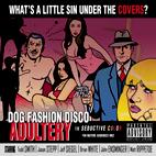 Dog Fashion Disco: Adultery