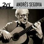 Andrés Segovia: The Best Of Andres Segovia: The Millennium Collect