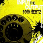1000 Hertz: Input The Output