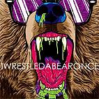 iwrestledabearonce: Iwrestledabearonce [EP]