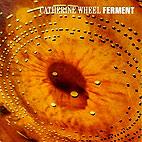 Catherine Wheel: Ferment