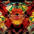 Band of Skulls: Baby Darling Doll Face Honey
