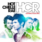 Hot Chelle Rae: Lovesick Electric