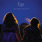 Far: At Night We Live