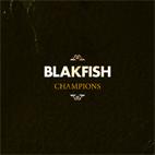 Blakfish: Champions