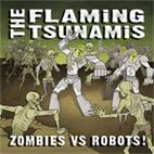 The Flaming Tsunamis: Zombies Vs Robots EP