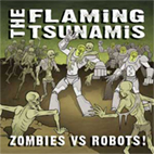 The Flaming Tsunamis: Zombies Vs Robots EP
