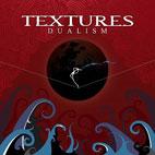 Textures: Dualism