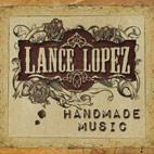 Lance Lopez: Handmade Music