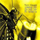 Tom Hauck: Afterlife