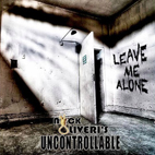 Nick Oliveri's Uncontrollable: Leave Me Alone