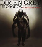 Dir en grey: Uroboros - With The Proof In The Name Of Living...- At Nippon Budokan [DVD]