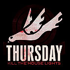 Thursday: Kill The House Lights [DVD]