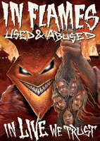 In Flames: Used And Abused... In Live We Trust [DVD]
