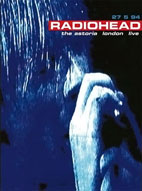 Radiohead: The Astoria London Live [DVD]
