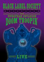 Black Label Society: The European Invasion - Doom Troopin' Live (2006) [DVD]