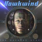 Hawkwind: The Machine Stops