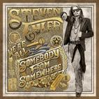 Steven Tyler: We're All Somebody From Somewhere