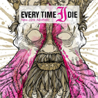 Every Time I Die: New Junk Aesthetic