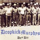 Dropkick Murphys: Do Or Die