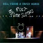 Neil Young: Rust Never Sleeps