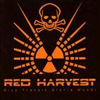 Red Harvest: Sick Transit Gloria Mundi