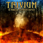 Trivium: Ember To Inferno
