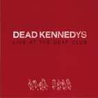 Dead Kennedys: Live At The Deaf Club