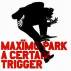 Maxïmo Park: A Certain Trigger